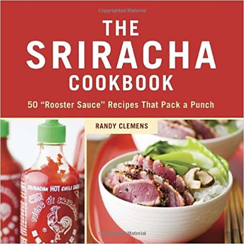 The sriracha cookbook 50 rooster sauce recipes that pack the sriracha cookbook 50 rooster sauce recipes that pack download pdf or read online forumfinder Gallery