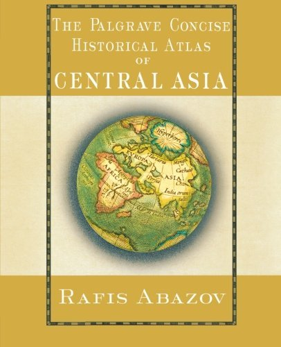 Palgrave Concise Historical Atlas of Central Asia by R. Abazov (2008-02-05)