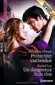 Protection inattendue - Un dangereux huis clos par HelenKay Dimon