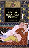 img - for A Social History of Sexual Relations in Iran book / textbook / text book
