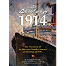 An Adventure in 1914: The True Story of an American Family's Journey on the Brink of WWI