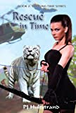 Front cover for the book Rescue in Time (Chasing Time Series, Book 2) by PJ Hultstrand