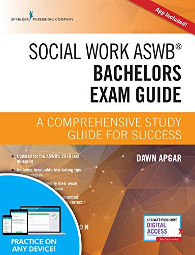 Social Work ASWB Bachelors Exam Guide, Second Edition: A Comprehensive Study Guide for Success - Book and Free App - Updated ASWB Study Guide Book with a Full ASWB Practice Test