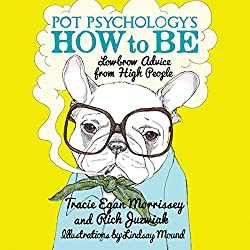 Pot Psychology's How to Be
