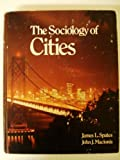 The Sociology of Cities, Spates, James L. and Macionis, John J., 0312740611