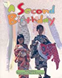 A Second Birthday, Lloyd Kajikawa, 0763556998