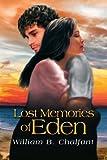 Lost Memories of Eden, William B. Chalfant, 1436311209