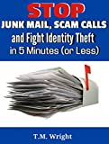 Stop Junk Mail, Scam Calls and Fight Identity Theft in 5 Minutes (or Less)