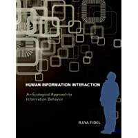 Human Information Interaction: An Ecological Approach to Information Behavior