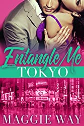 Tokyo: An International Romance (Entangle Me Book 5)