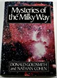 Mysteries of the Milky Way, Donald Goldsmith and Nathan Cohen, 0809239329