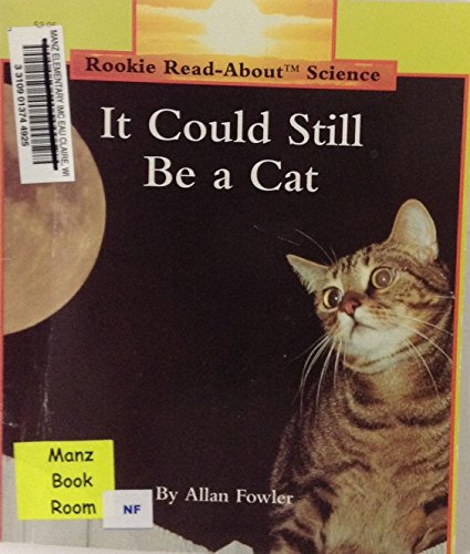 It Could Still Be a Cat (Rookie Read About Science Series)