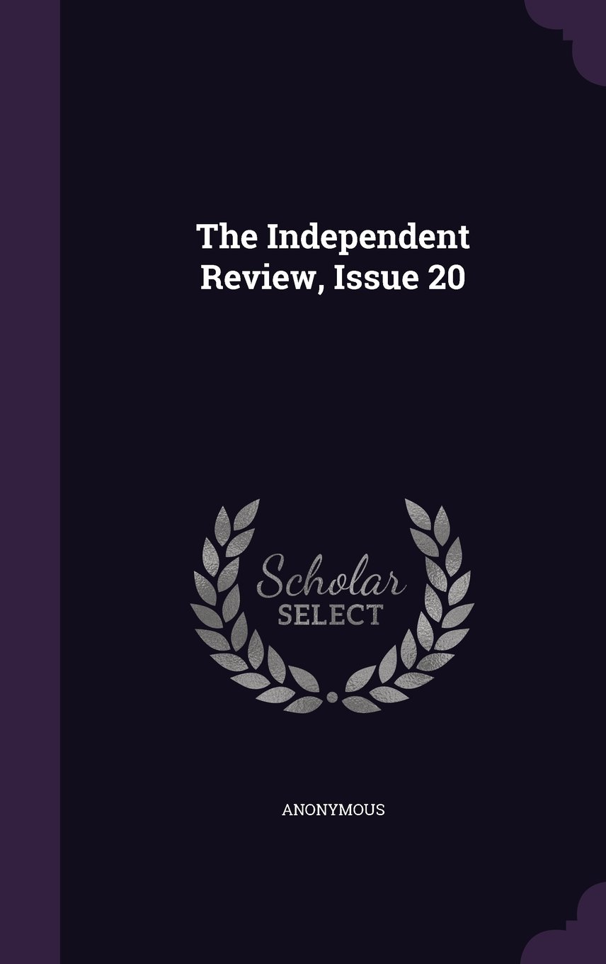 Download The Independent Review, Issue 20 pdf epub