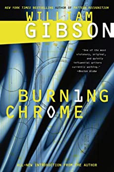Burning Chrome by [Gibson, William]