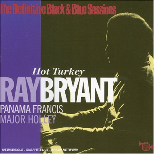 The Definitive Black and Blue Sessions: Hot Turkey by Bryant, Ray (2002-07-01)