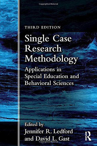 Single Case Research Methodology: Applications in Special Education and Behavioral Sciences