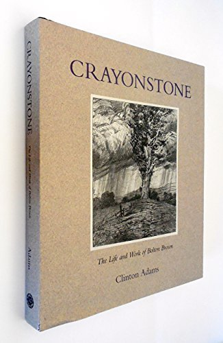 Crayonstone: The Life and Work of Bolton Brown With a Catalogue of His Lithographs 1st edition by Adams, Clinton (1993) Hardcover