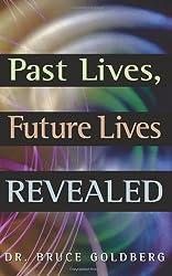 Past Lives, Future Lives Revealed