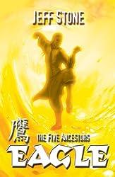 Five Ancestors: 5: Eagle