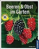 Beeren und Obst im Garten: gestalten - pflanzen - ernten (Mein Garten)