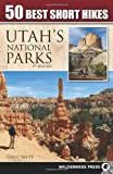 Search : 50 Best Short Hikes in Utah's National Parks