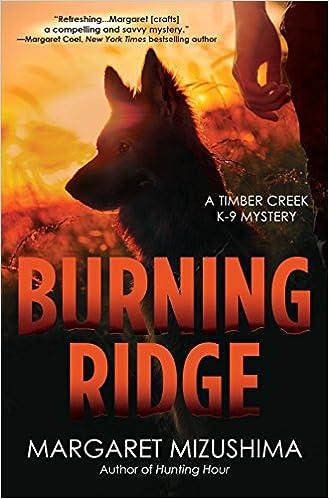 Amazon com: Burning Ridge: A Timber Creek K-9 Mystery