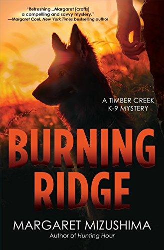 Burning Ridge: A Timber Creek K-9 Mystery by [Margaret Mizushima]