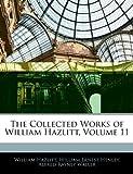 The Collected Works of William Hazlitt, William Hazlitt and William Ernest Henley, 1145345751