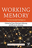 Working Memory: The Connected Intelligence (Frontiers of Cognitive Psychology)