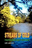 Streams of Gold, A. Jackson, 1466202513