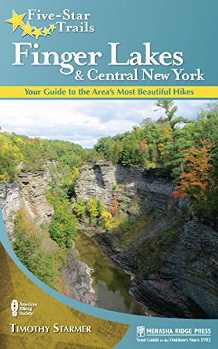 Five-Star Trails: Finger Lakes and Central New York: Your Guide to the Area's Most Beautiful Hikes (Star Lake Ny)