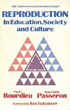 Reproduction : In Education, Society and Culture, Bourdieu, Pierre and Passeron, Jean Claude, 080399995X