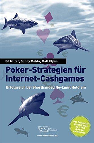 Poker-Strategien für Internet-Cashgames: Erfolgreich bei Shorthanded No-Limit Hold'em
