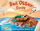 Sea Otter Cove: A Relaxation Story introducing deep breathing to decrease stress and anger while promoting peaceful sleep (Indigo Ocean Dreams)