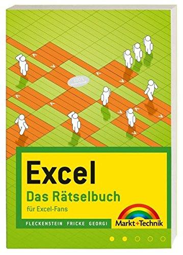 Excel - Das Rätselbuch - Rätsel und Knobeleien mit Excel gelöst: für Excel-Fans (Office Einzeltitel)