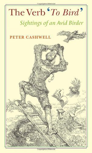 The Verb To Bird 1st Edition by Cashwell, Peter (2003) Paperback
