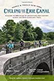 Cycling the Erie Canal: A guide to 400 miles of adventure and history along the Erie Canalway Trail (Parks & Trails New York)