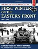 First Winter on the Eastern Front, Michael Olive and Robert Edwards, 0811711250