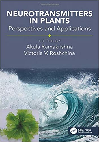 Neurotransmitters in Plants: Perspectives and Applications: Amazon.es: Akula Ramakrishna, Victoria Vladimirovna Roshchina: Libros en idiomas extranjeros