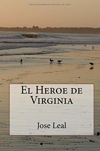 Descargar Libro El Heroe De Virginia: Volume 5 Jose Leal