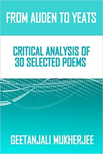 From Auden To Yeats: Critical Analysis Of 30 Selected Poems Download.zip
