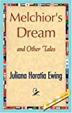Melchior's Dream and Other Tales, Juliana Horatia Ewing, 1421847493
