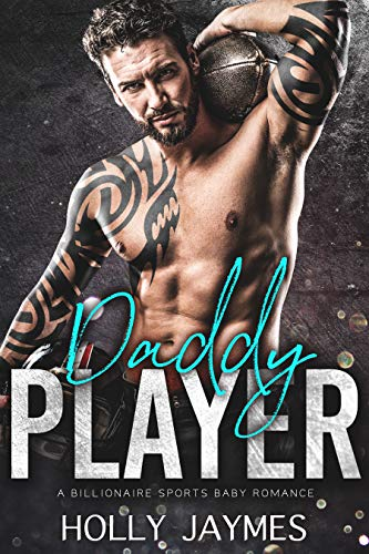 (Daddy Player: A BILLIONAIRE SPORTS BABY ROMANCE (Accidentally Daddy Book 4))
