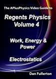 APlusPhysics Video Guide to Regents Physics: Volume 4