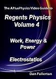 APlusPhysics Video Guide to Regents Physics: Volume 4