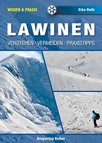 Lawinen. Verstehen - Vermeiden - Praxistipps (Wissen & Praxis) (Wissen & Praxis (Alpine Lehrschriften))