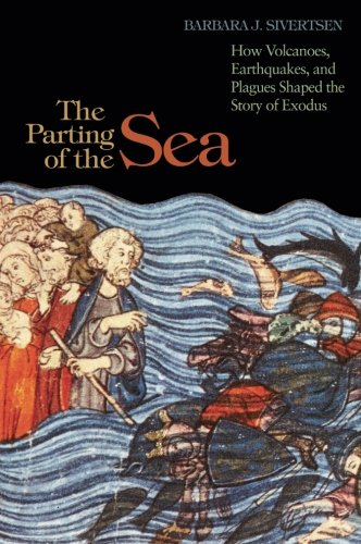 Download The Parting of the Sea: How Volcanoes, Earthquakes, and Plagues Shaped the Story of Exodus pdf epub