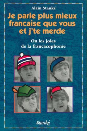 [B.o.o.k] Je parle plus mieux française que vous et j'te merde!: Les joies de la francacophonie-- [W.O.R.D]