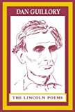 The Lincoln Poems, Dan Guillory, 1932278532