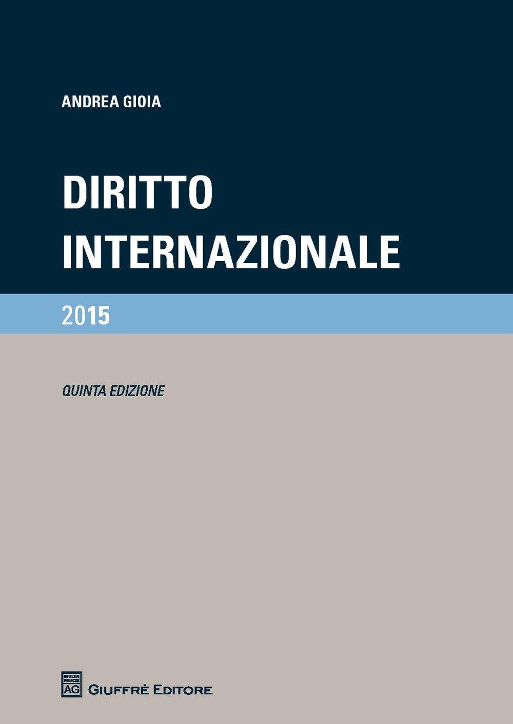 Manuale di diritto internazionale Copertina flessibile – 31 lug 2015 Andrea Gioia Giuffrè 881420604X